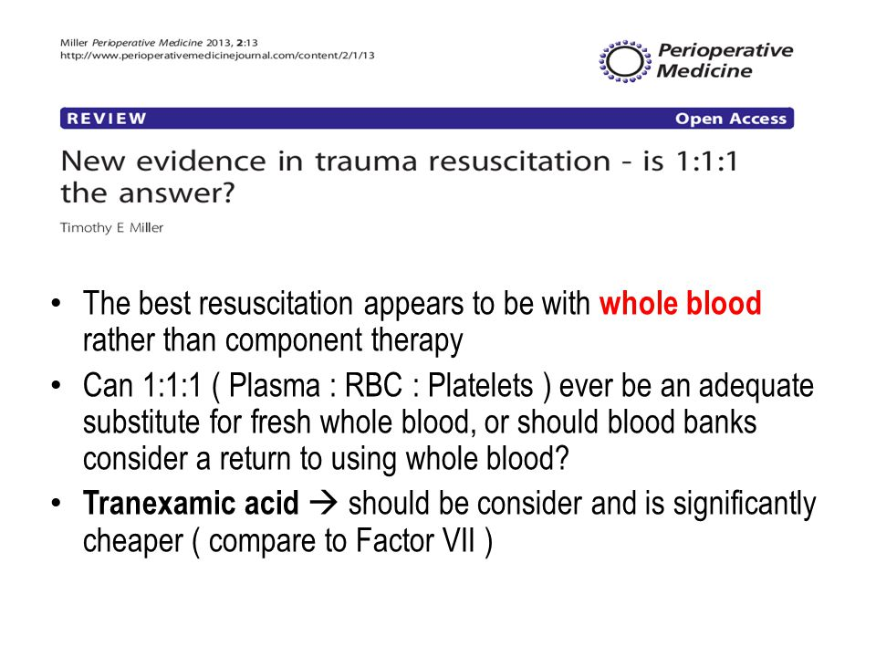 The best resuscitation appears to be with whole blood rather than component therapy