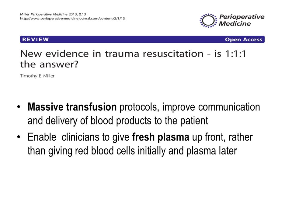 Massive transfusion protocols, improve communication and delivery of blood products to the patient