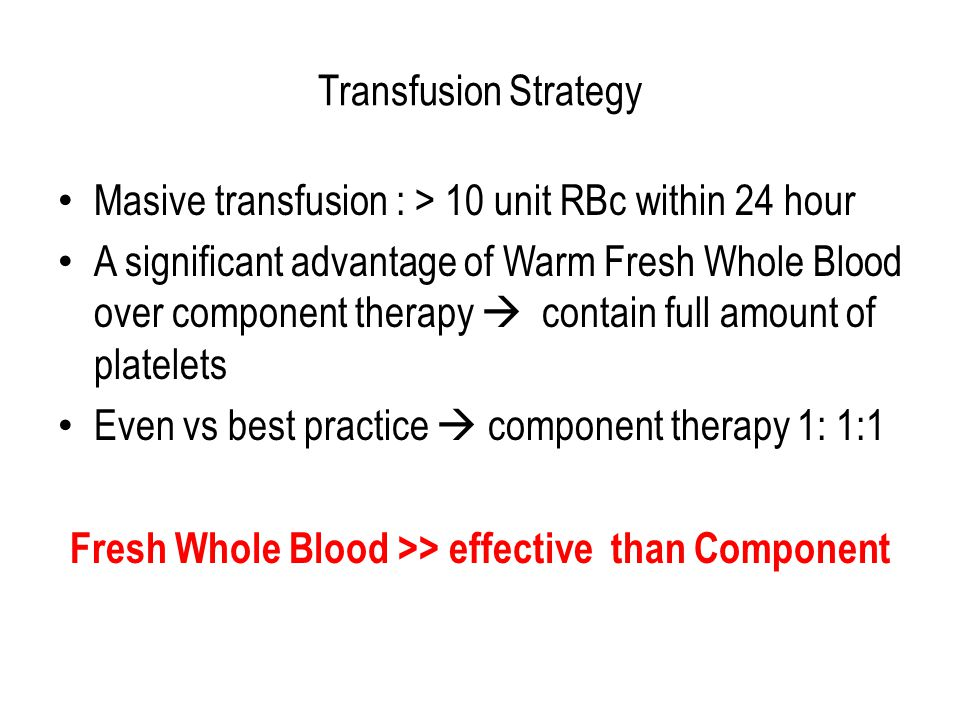 Fresh Whole Blood >> effective than Component