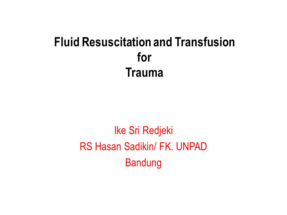 Fluid Resuscitation and Transfusion for Trauma