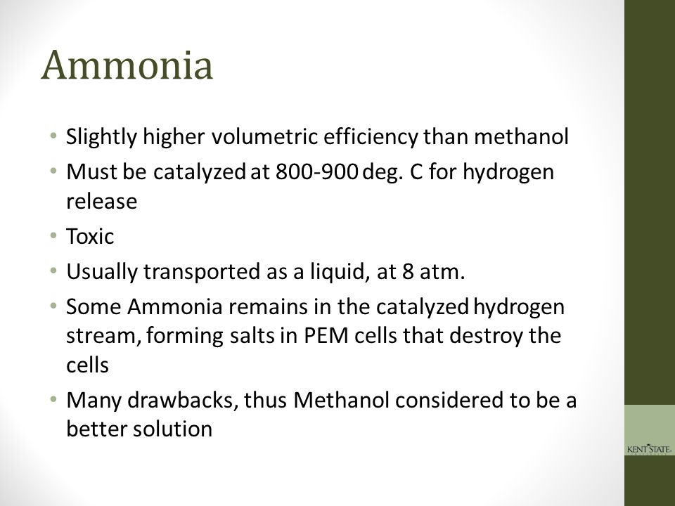 Ammonia Slightly higher volumetric efficiency than methanol