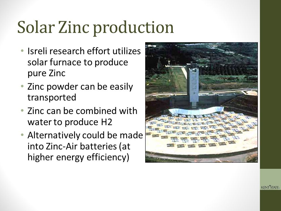 Solar Zinc production Isreli research effort utilizes solar furnace to produce pure Zinc. Zinc powder can be easily transported.