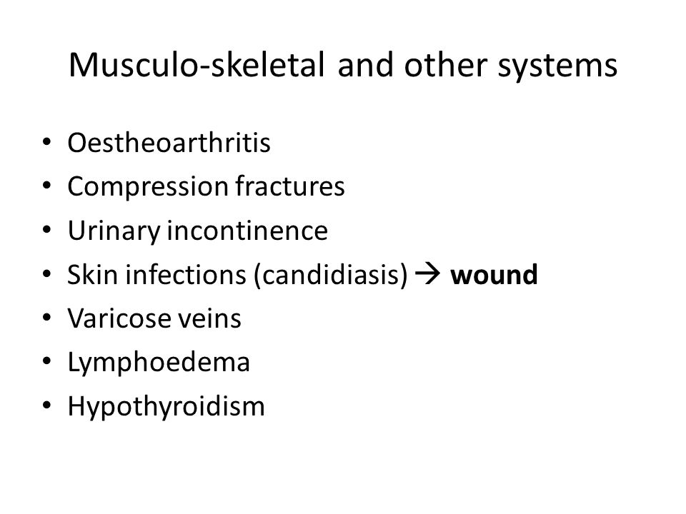 Musculo-skeletal and other systems