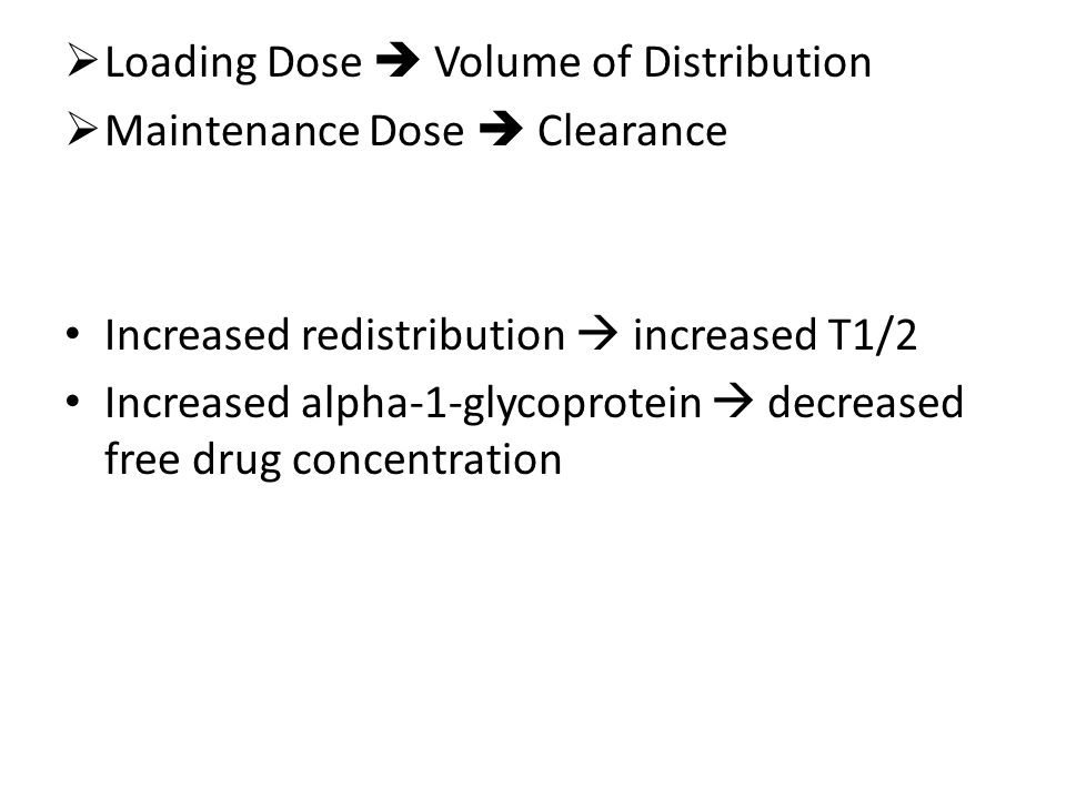 Loading Dose  Volume of Distribution Maintenance Dose  Clearance