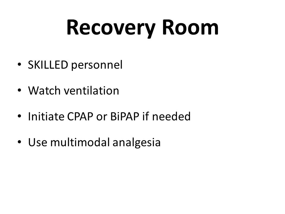 Recovery Room SKILLED personnel Watch ventilation
