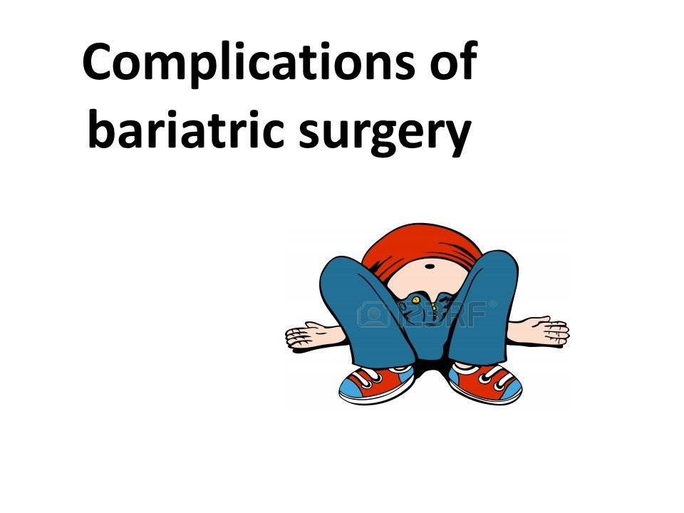 Complications of bariatric surgery