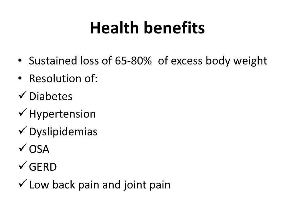 Health benefits Sustained loss of 65-80% of excess body weight