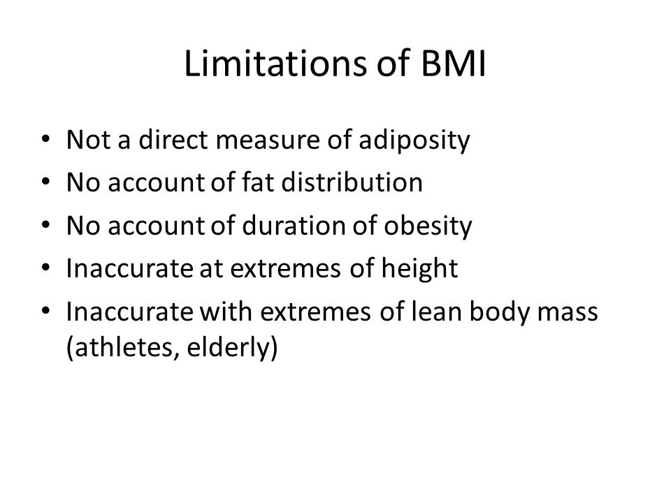 Limitations of BMI Not a direct measure of adiposity