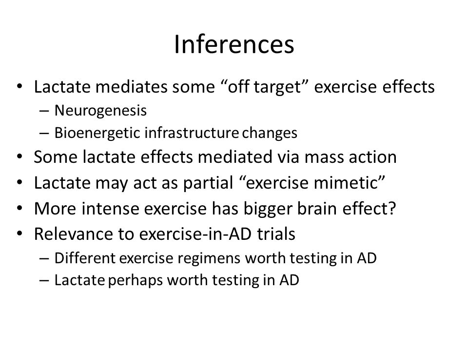 Inferences Lactate mediates some off target exercise effects