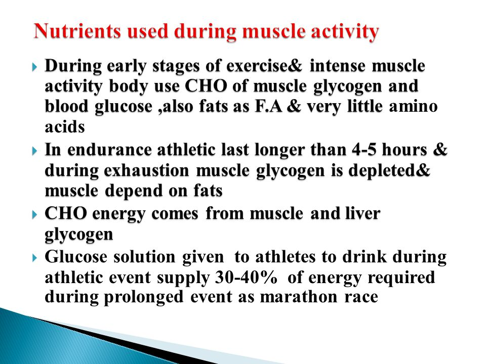 Nutrients used during muscle activity
