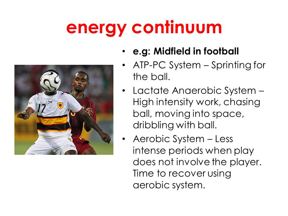 energy continuum e.g: Midfield in football