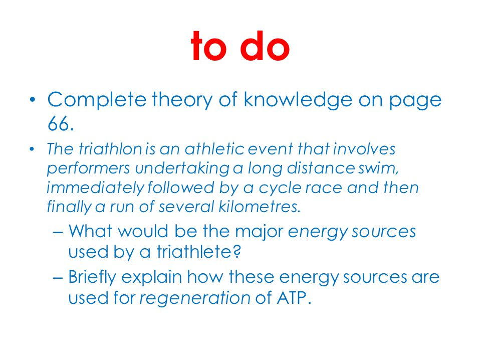 to do Complete theory of knowledge on page 66.