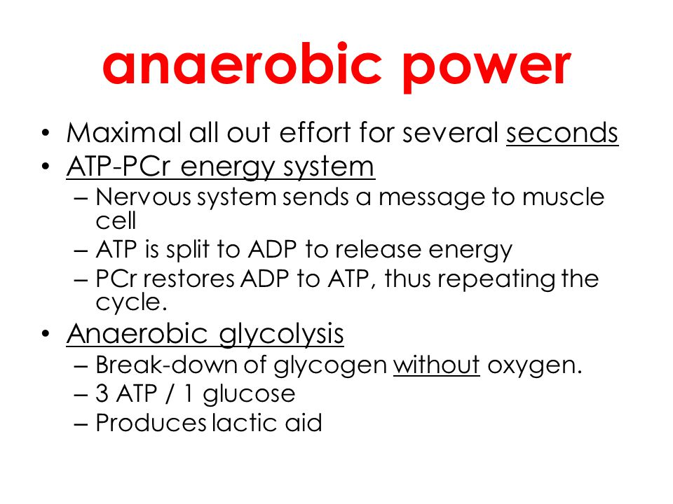 anaerobic power Maximal all out effort for several seconds