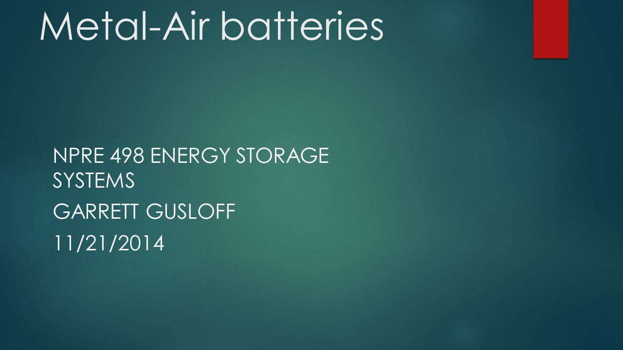 NPRE 498 Energy Storage Systems Garrett Gusloff 11/21/2014