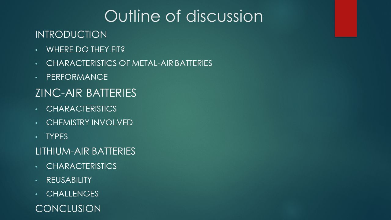 Outline of discussion Zinc-Air batteries Introduction