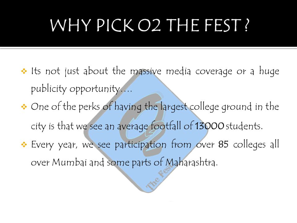 WHY PICK O2 THE FEST Its not just about the massive media coverage or a huge publicity opportunity….
