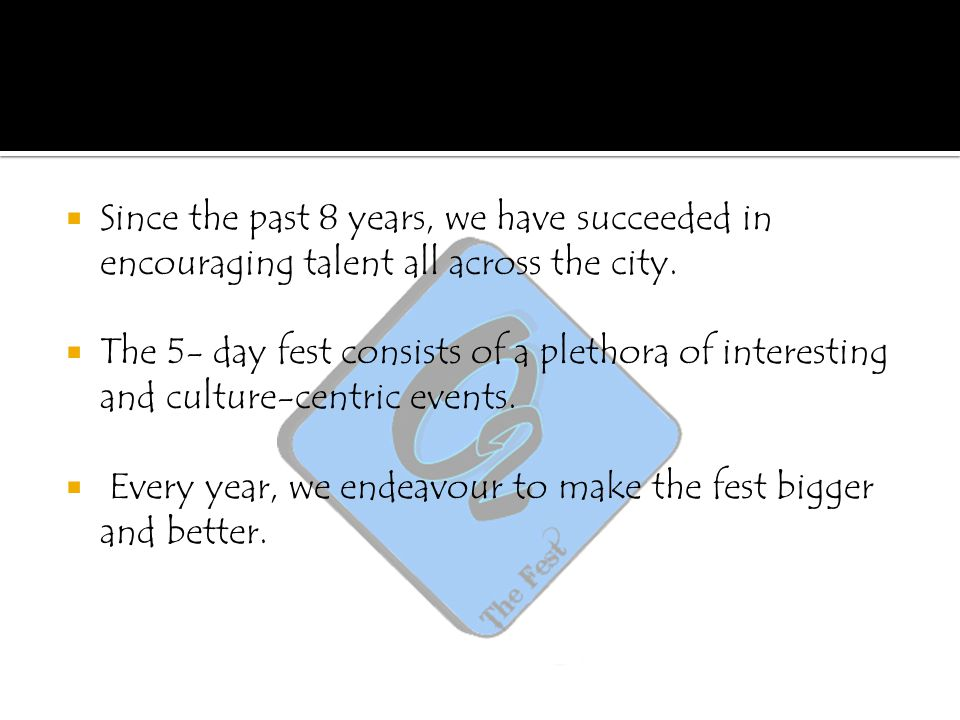 Since the past 8 years, we have succeeded in encouraging talent all across the city.