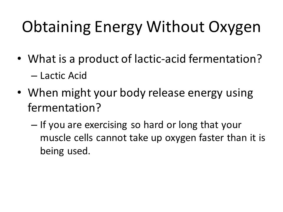 Obtaining Energy Without Oxygen