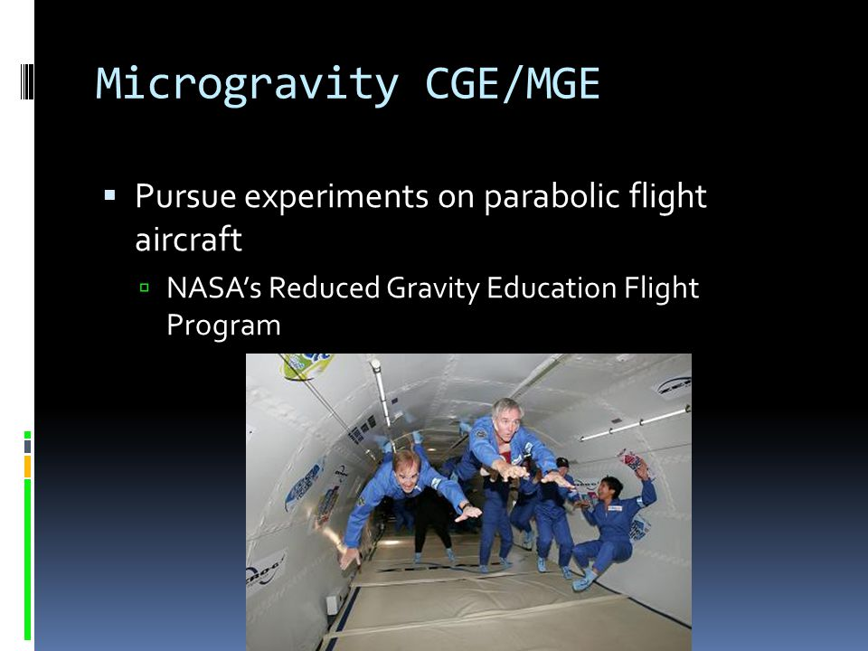 Microgravity CGE/MGE Pursue experiments on parabolic flight aircraft