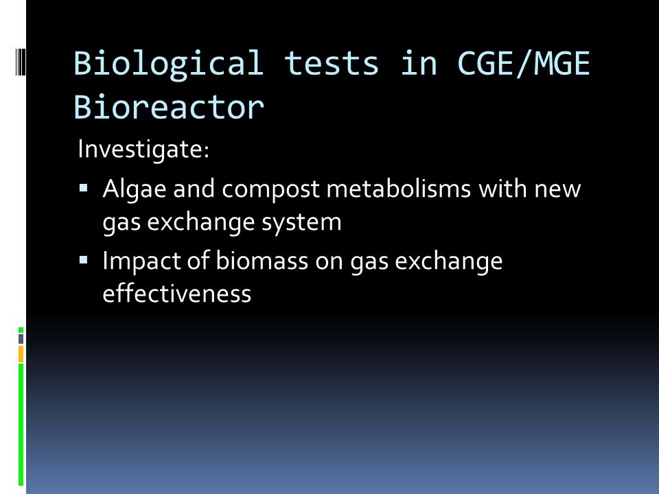 Biological tests in CGE/MGE Bioreactor
