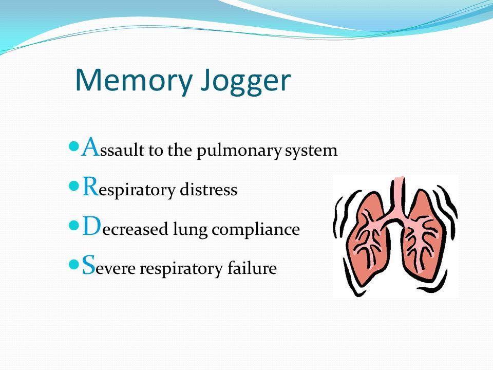 Memory Jogger Assault to the pulmonary system Respiratory distress