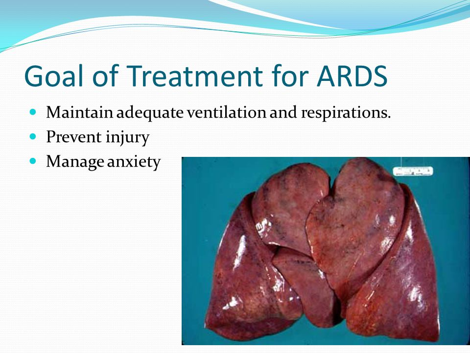 Goal of Treatment for ARDS