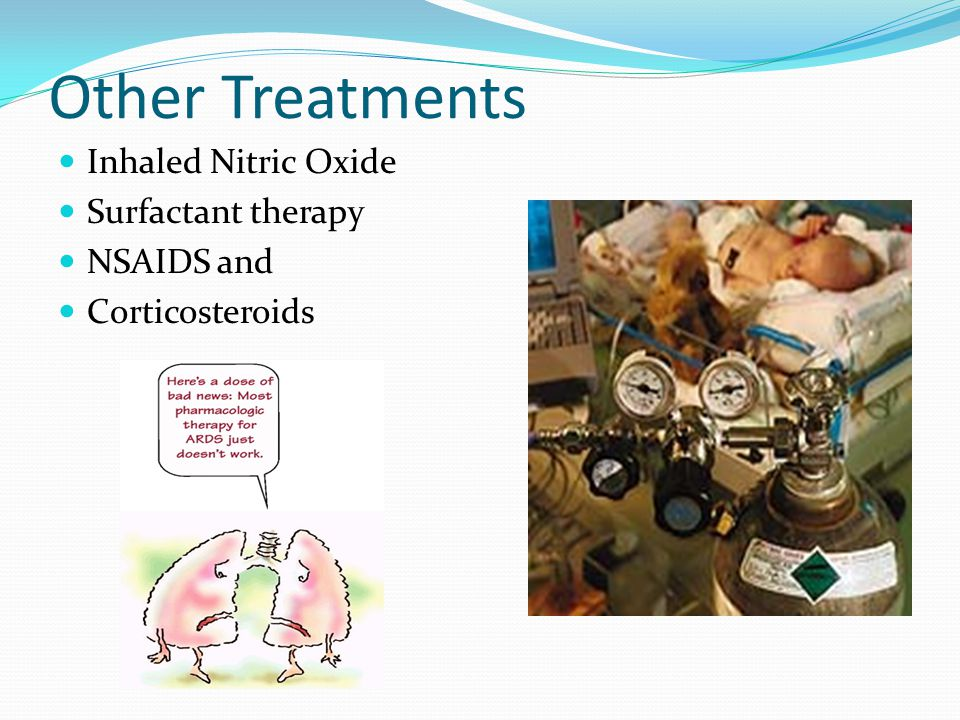Other Treatments Inhaled Nitric Oxide Surfactant therapy NSAIDS and