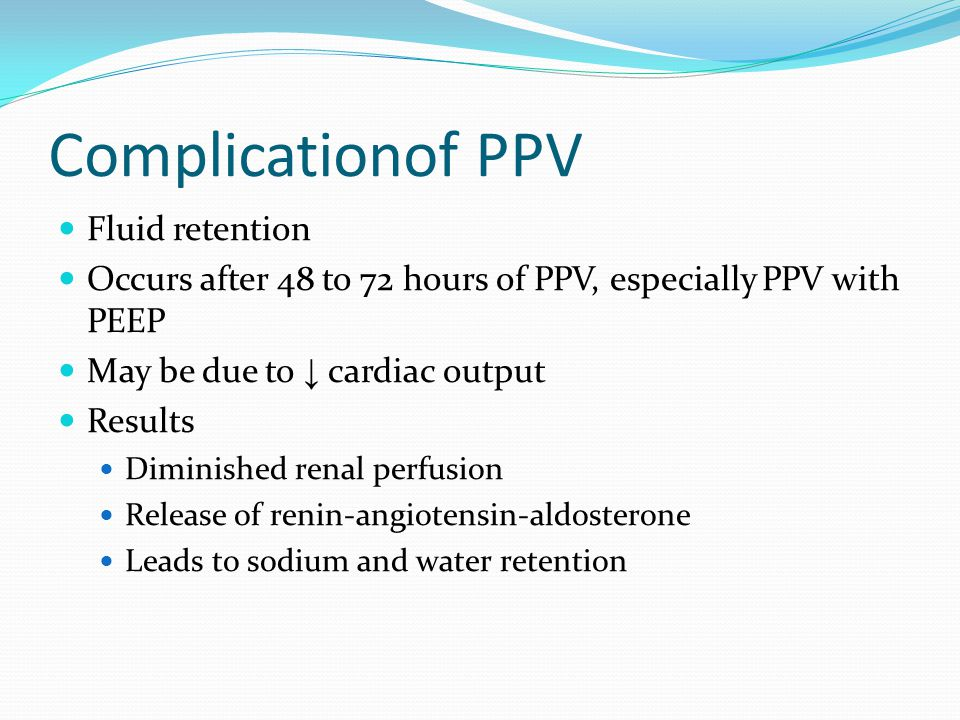 Complicationof PPV Fluid retention