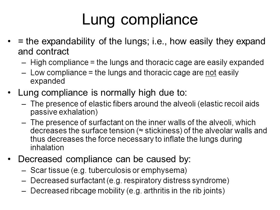 Lung compliance = the expandability of the lungs; i.e., how easily they expand and contract.