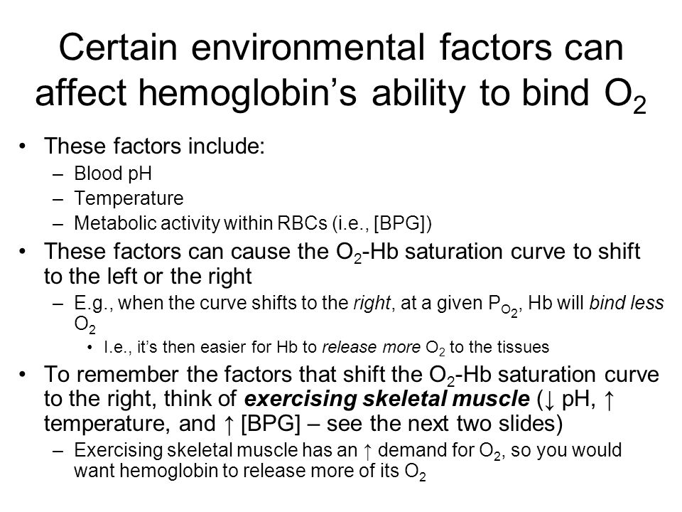 Certain environmental factors can affect hemoglobin's ability to bind O2