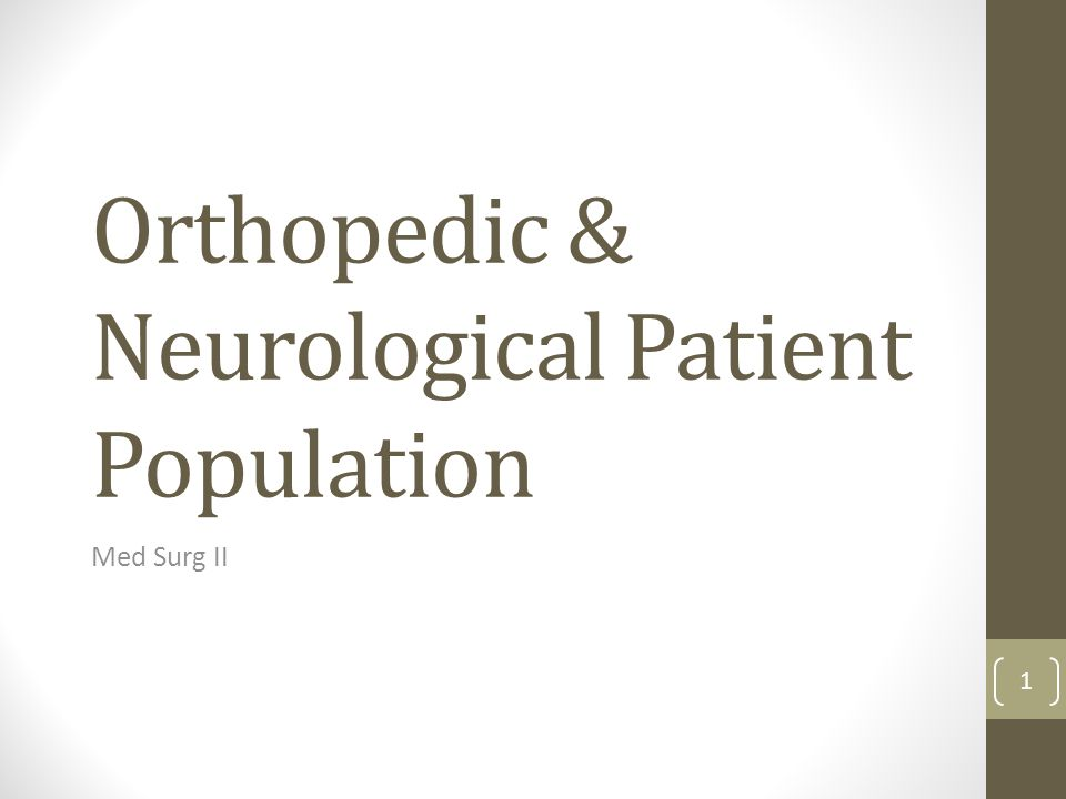 Orthopedic & Neurological Patient Population