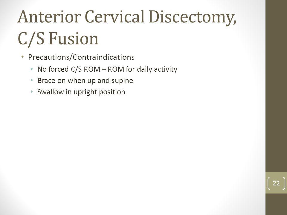 Anterior Cervical Discectomy, C/S Fusion