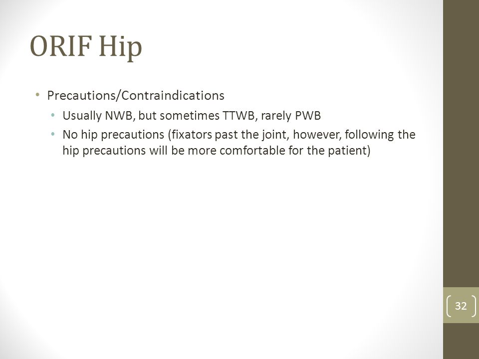 ORIF Hip Precautions/Contraindications