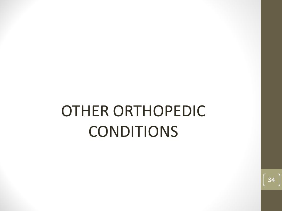 OTHER ORTHOPEDIC CONDITIONS