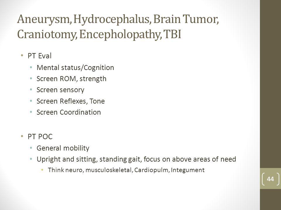 Aneurysm, Hydrocephalus, Brain Tumor, Craniotomy, Encepholopathy, TBI