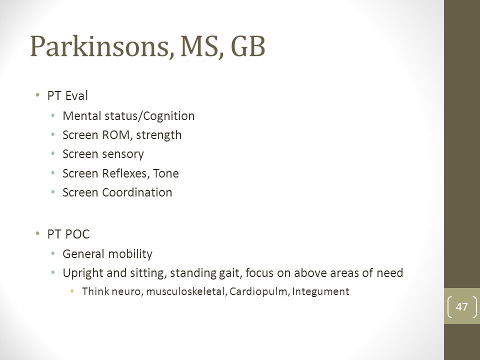 Parkinsons, MS, GB PT Eval PT POC Mental status/Cognition