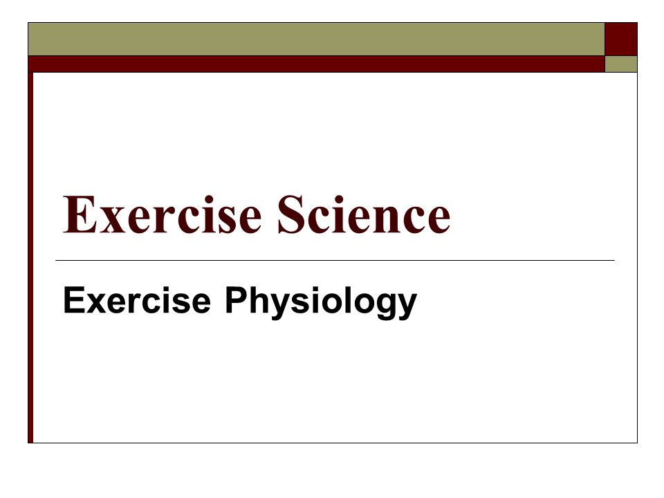 Exercise Science Exercise Physiology