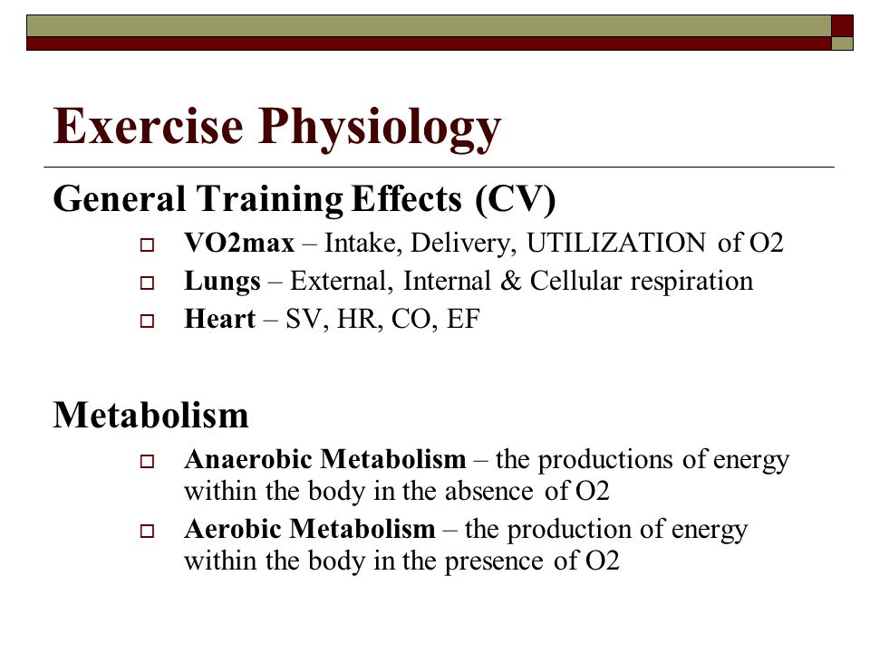 Exercise Physiology General Training Effects (CV) Metabolism