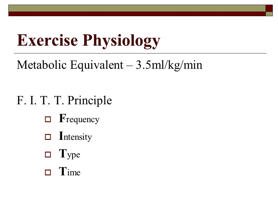 Exercise Physiology Metabolic Equivalent – 3.5ml/kg/min