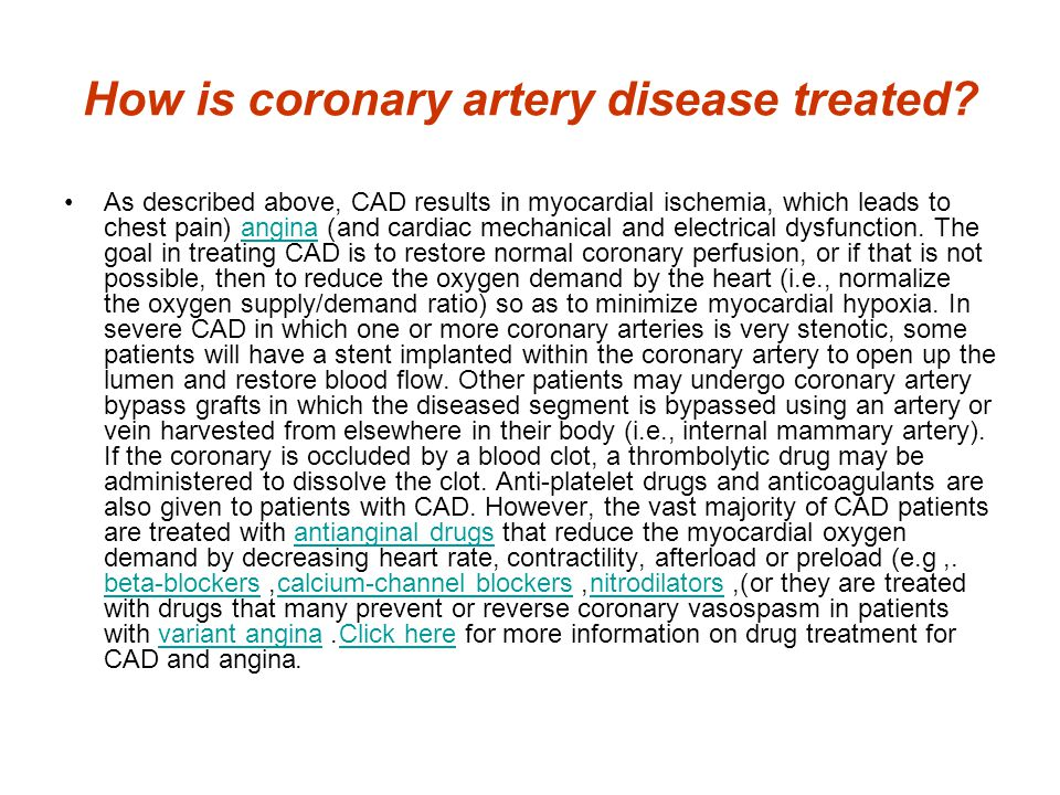 How is coronary artery disease treated