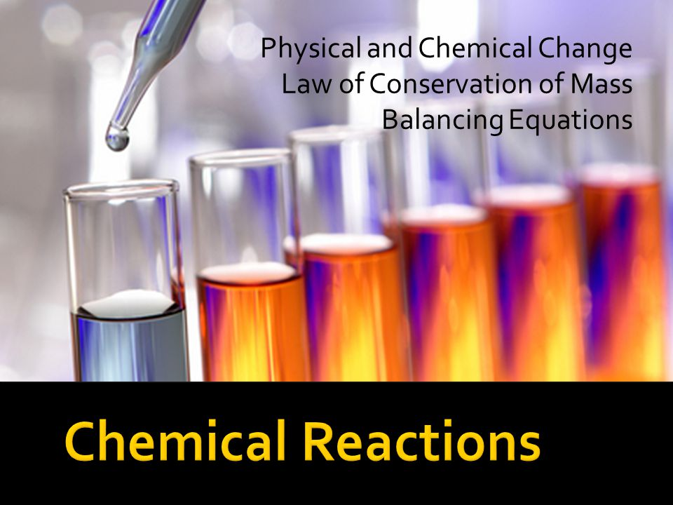 Chemical Reactions Physical and Chemical Change