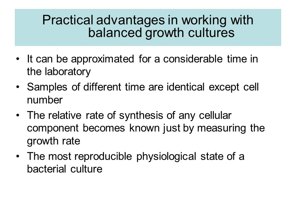 Practical advantages in working with balanced growth cultures