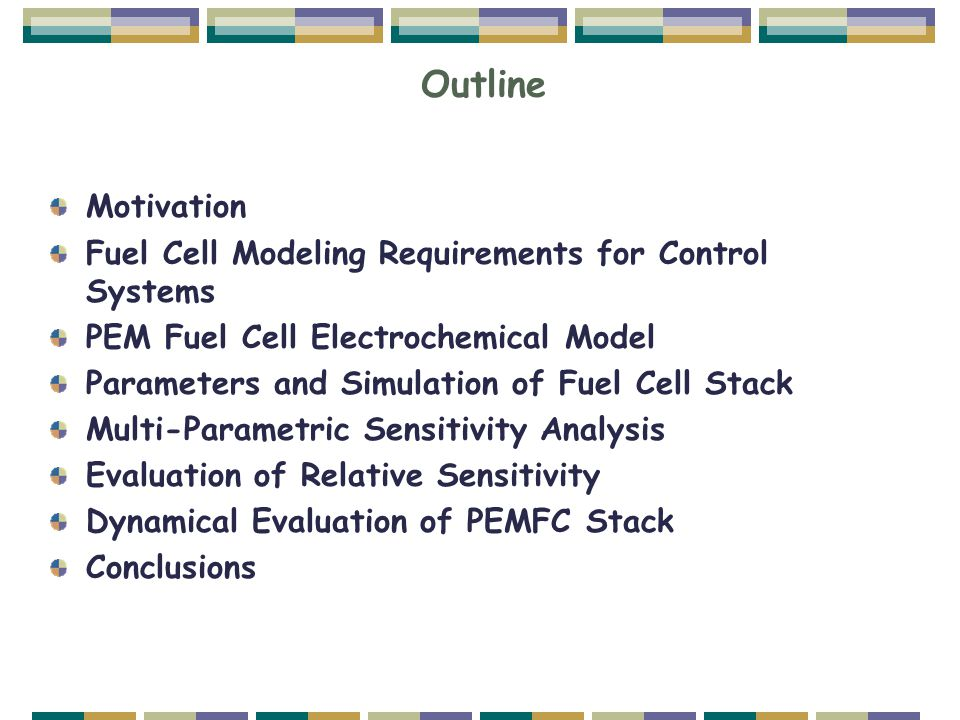 Outline Motivation Fuel Cell Modeling Requirements for Control Systems