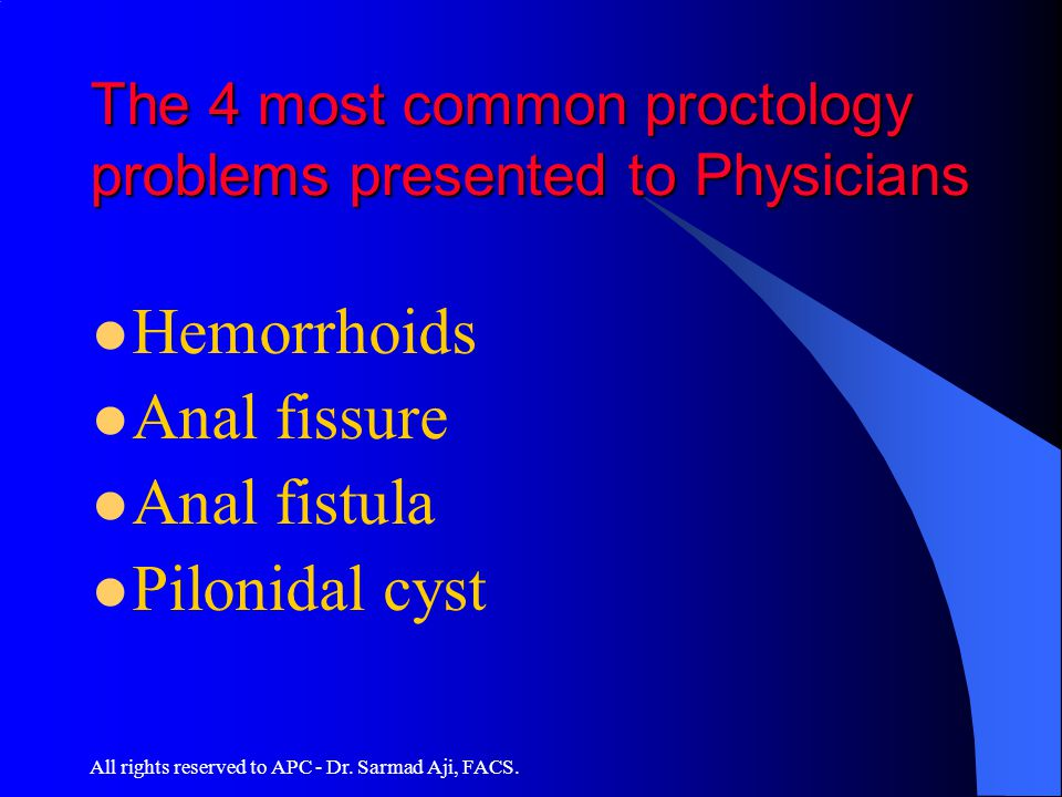 The 4 most common proctology problems presented to Physicians