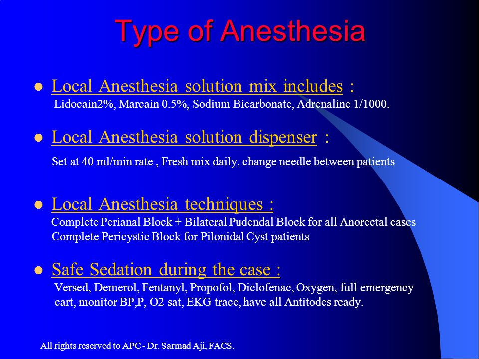 Type of Anesthesia Local Anesthesia solution mix includes :