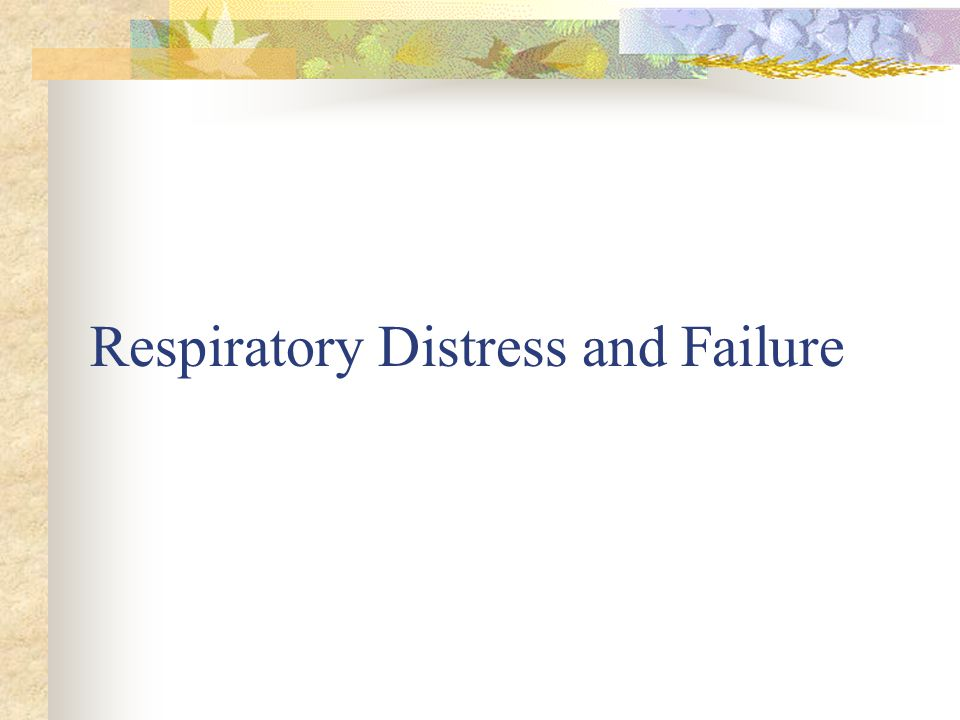 Respiratory Distress and Failure