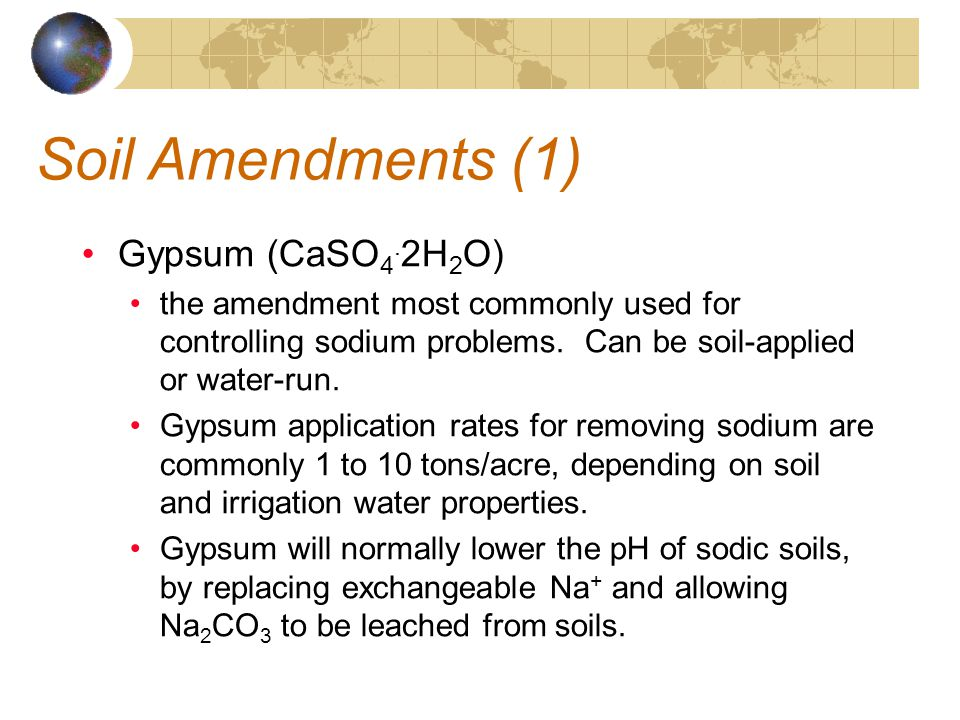 Soil Amendments (1) Gypsum (CaSO4.2H2O)
