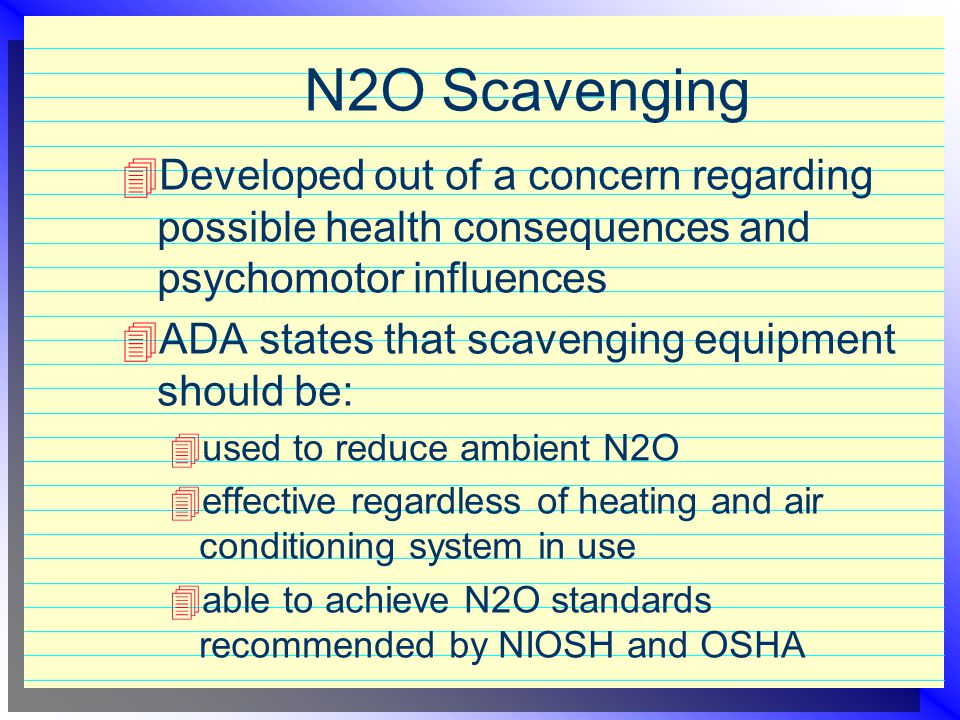 N2O Scavenging Developed out of a concern regarding possible health consequences and psychomotor influences.