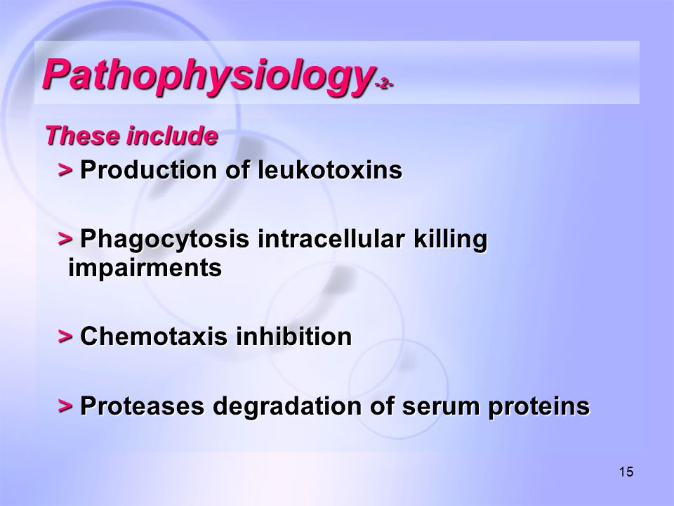 Pathophysiology-2- These include > Production of leukotoxins