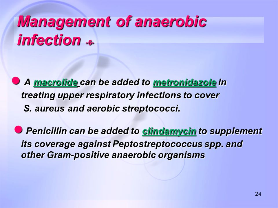 Management of anaerobic infection -6-
